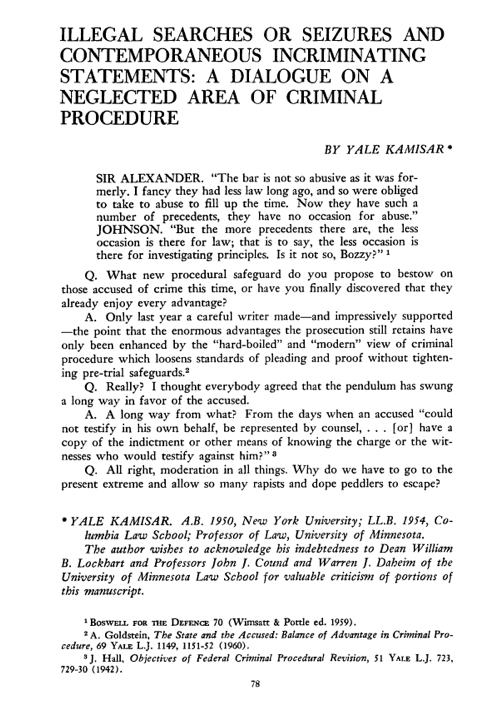 "The first page of the 1961 article that had its origins in Kamisar's successful defense of an alleged drug dealer in Washington, D.C. It was the first of his articles to be cited in a U.S. Supreme Court decision. He has had more articles cited by the Court than any other legal scholar. Image: Kamisar, Yale. ""Illegal Searches or Seizures and Contemporaneous Incriminating Statements"""
